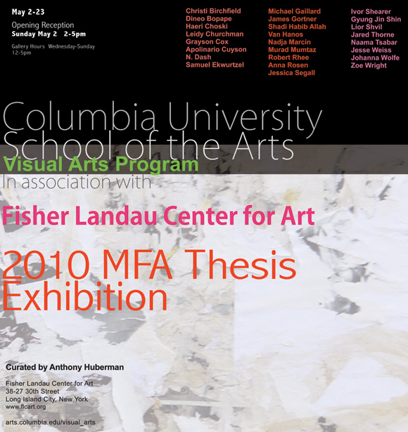 Columbia's School of the Arts 2010 MFA Thesis Exhibition, May 2-23