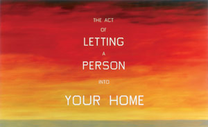 Edward Ruscha. The Act of Letting a Person Into Your Home, 1983.  Oil on canvas, 84 x 137-3⁄4 inches.  Whitney Museum of American Art, New York.  Partial gift of Emily Fisher Landau